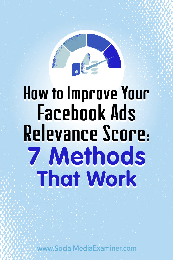 Discover seven ways to raise your Facebook ads relevance score and drive positive engagement and social proof.