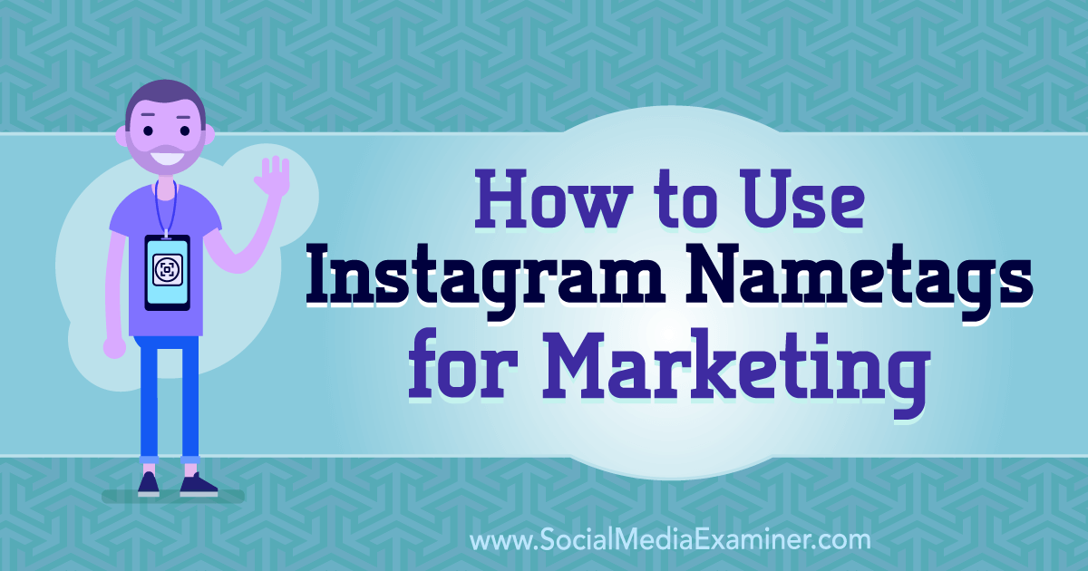 Image of: Classy How To Use Instagram Nametags For Marketing By Jenn Herman On Social Media Examiner Social Media Examiner How To Use Instagram Nametags For Marketing Social Media Examiner