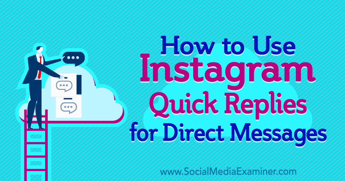 How to Use Instagram Quick Replies for Direct Messages : Social