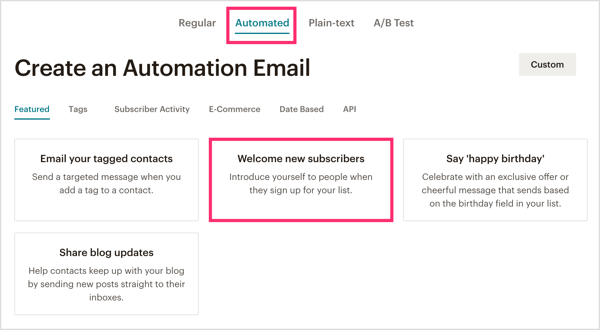 Click the Automated tab in MailChimp and select Welcome New Subscribers.