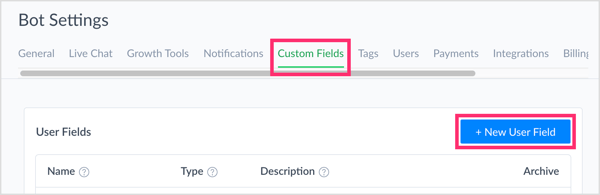 Click Custom Fields and click New User Field to create a custom field in ManyChat.