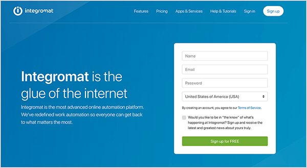 "This is a screenshot of the Integromat website. It has a blue background. In the upper left is the website name and logo, which is a white circle with a lowercase I inside it. In the upper right are the following navigation options: Features, Pricing, Apps & Services, Help & Tutorials, Sign In, and a white button labeled Sign Up. In the main area of the website is a heading in large white text. The heading says ""Integromat is the glue of the internet"". Below this heading, in smaller white text, is the following: ""Integromat is the most advanced online automation platform. We've redefined work automation so everyone can get back to what matters the most."" On the right side of the website is a form for signing up to use Integromat. The form asks for a name, email, password, and country. The form also asks users to agree to terms of service and whether they'd like to receive news about Integromat. A green button with white text is labeled ""Sign Up for FREE"". Natasha Takahashi says Integromat is similar to Zapier and offers ways to integrate your email service with your website and chatbot."