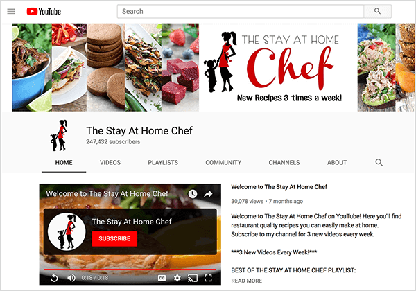 "This is a screenshot of The Stay At Home Chef YouTube channel. The cover image shows closely cropped photos of several food dishes and a silhouette of a woman walking and holding the hand of small child. Next to the silhouette is YouTube channel name and the text ""New Recipes 3 times a week!"" The channel has 247,432 subscribers. The Home tab is selected, where a Welcome video appears on the left and a Welcome message appears on the right. Rachel Farnsworth says YouTube has higher viewer retention rates compared to YouTube."