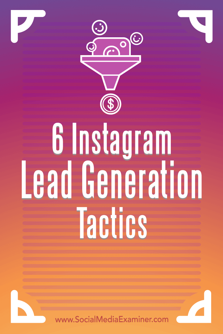 Discover how to combine calls to action with Instagram features to capture more leads for your business.