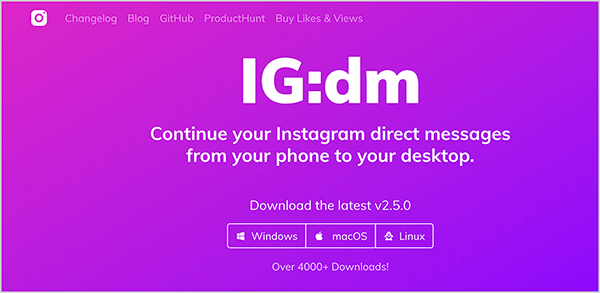 "This is a screenshot of the IG:dm website. The background is a hot pink to purple gradient, and the text is white. The navigation options at the top are Changelog, Blog, GitHub, ProductHunt, Buy Likes & Views. The name IG:dm appears in large white text in the center of the page. Below that is the following text: ""Continue your Instagram direct messages from your phone to your desktop."" Below this text are options for downloading the software for Windows, macOS, or Linux."