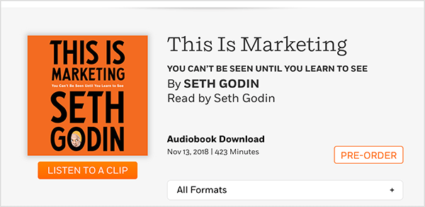 This is a screenshot of a web page where you can preorder the audiobook of This Is Marketing by Seth Godin. You see a square cover, which has an orange background and black text. A photo of Seth's head appears in the O of his last name. In black text on a grey background, below the book title and author name, the text reads: Read by Seth Godin. Audiobook Download. November 13, 2018. 423 Minutes. A white button with an orange outline and orange text says PRE-ORDER.