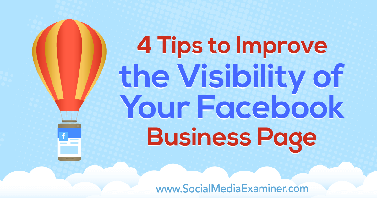 4 Tips to Improve the Visibility of Your Facebook Business Page