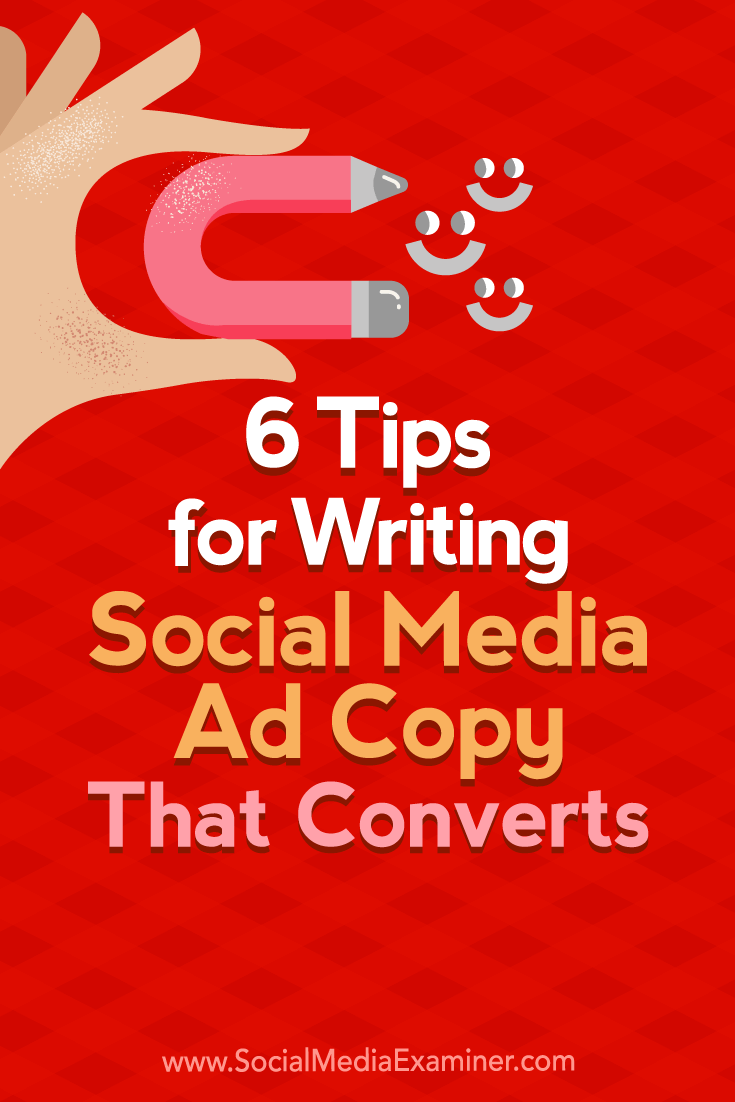 Discover six tips for creating more effective social media ads and writing ad copy that produces conversions.
