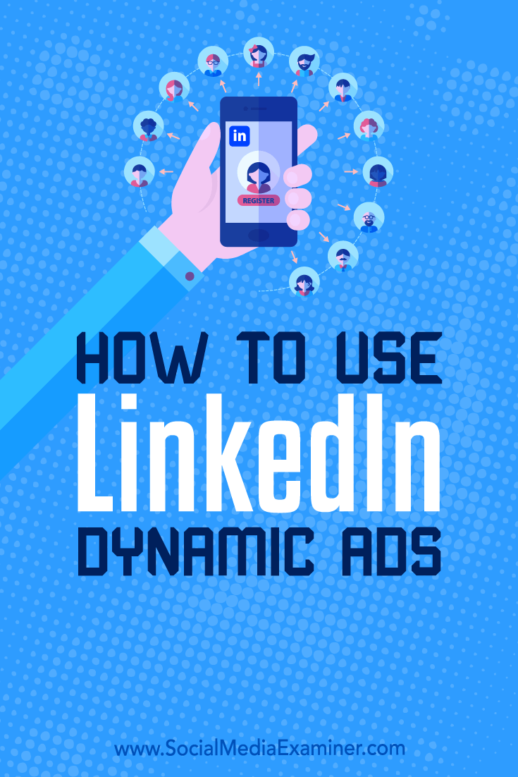 Learn how to set up LinkedIn dynamic ads to include a person's name or profile picture in your ad creative and deliver highly personalized offers.