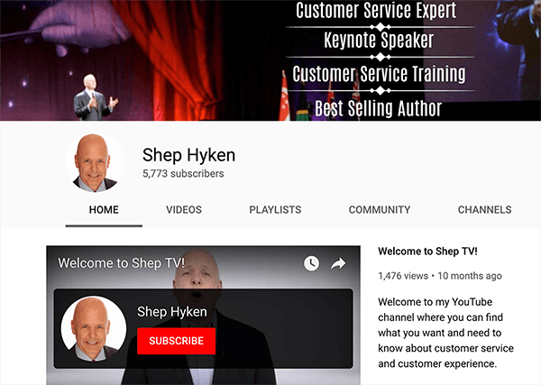 "This is a screenshot of Shep Hyken's YouTube channel. The cover photo has a picture of Shep speaking on a stage. To his left is the text ""Customer Service Expert, Keynote Speaker, Customer Service Training, Best-Selling Author."" He has a video and introduction that explain the topics he covers on his channel."