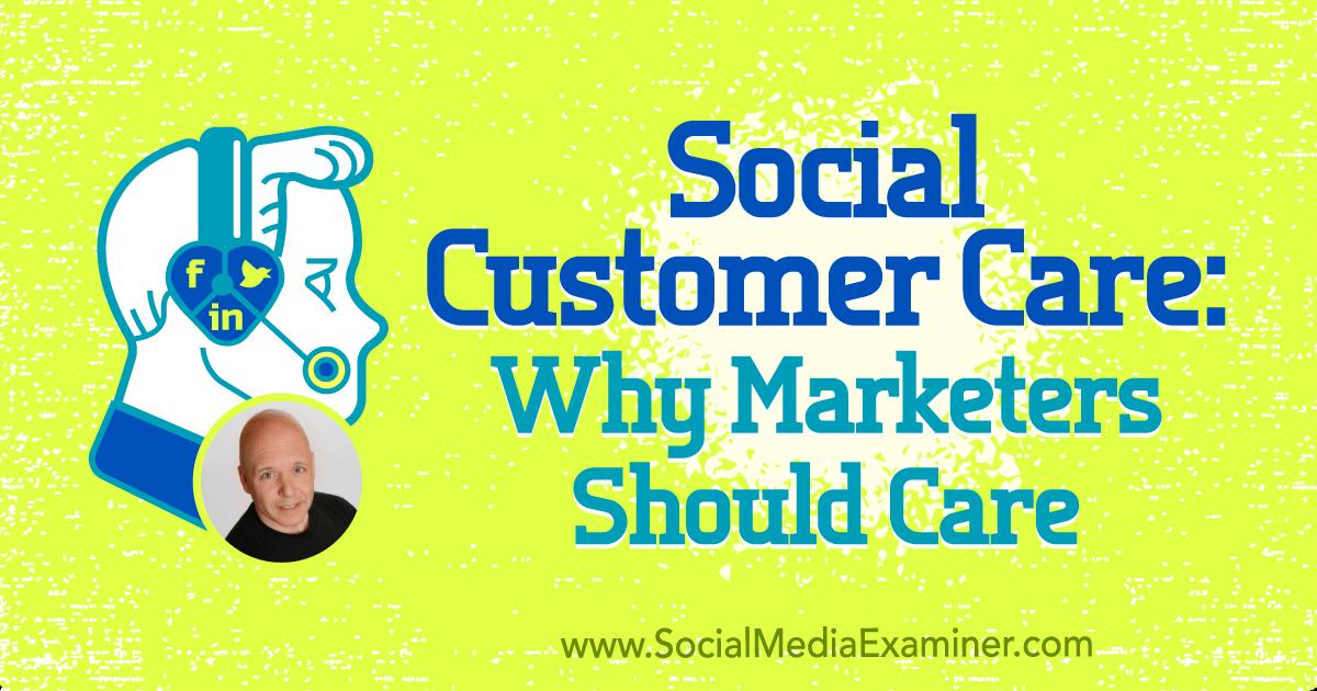 Social Customer Care: Why Marketers Should Care : Social Media Examiner