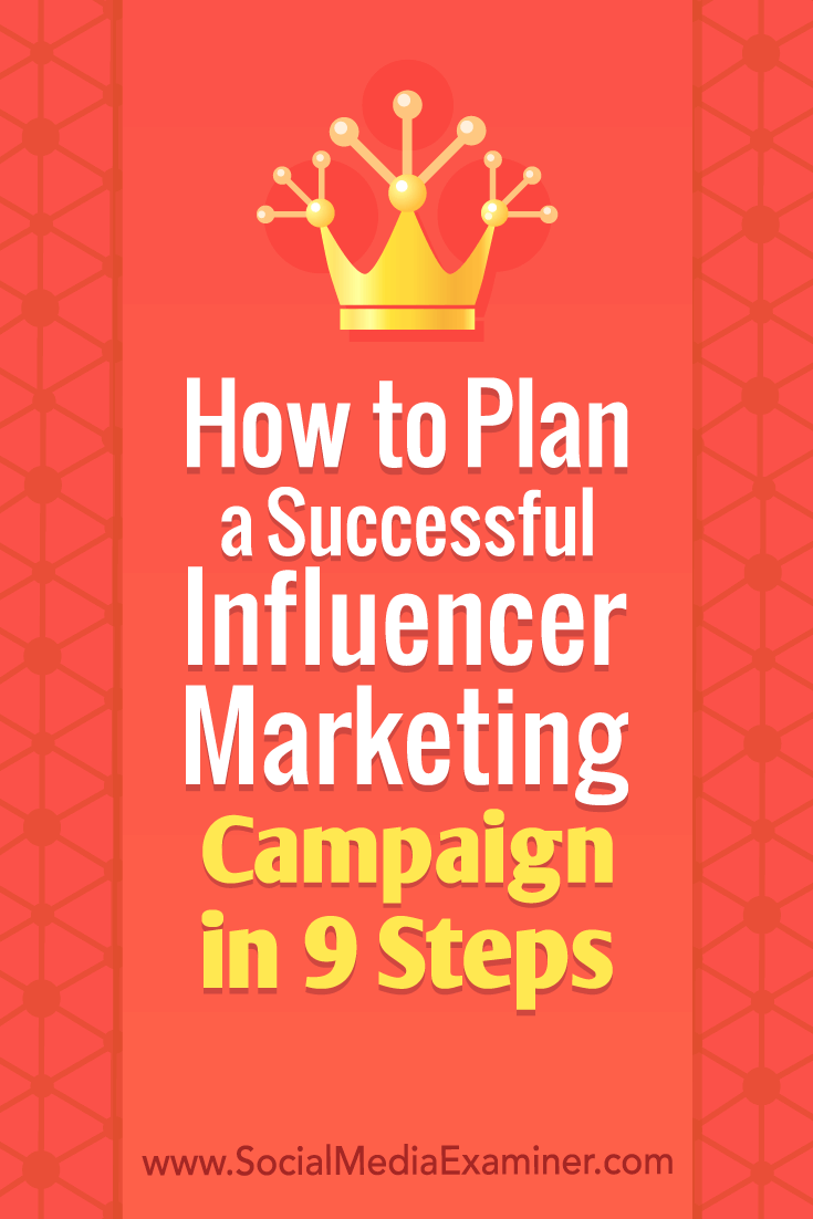 Discover nine steps to plan and execute an influencer marketing campaign to promote your products and services.
