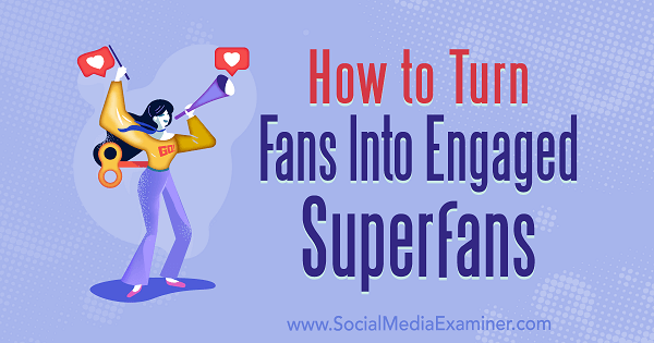 Learn to improve fan engagement for your business on social media.