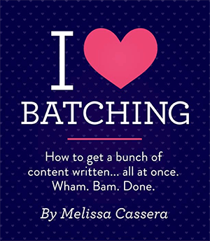 "This is an cover for a guide to creating content in batches from Melissa Cassera's website. The headline says ""I BATCHING"". The subhead says ""How to get a bunch of content written . . . all at once. Wham. Bam.Done."" The background is dark blue with a subtle polka dot pattern."