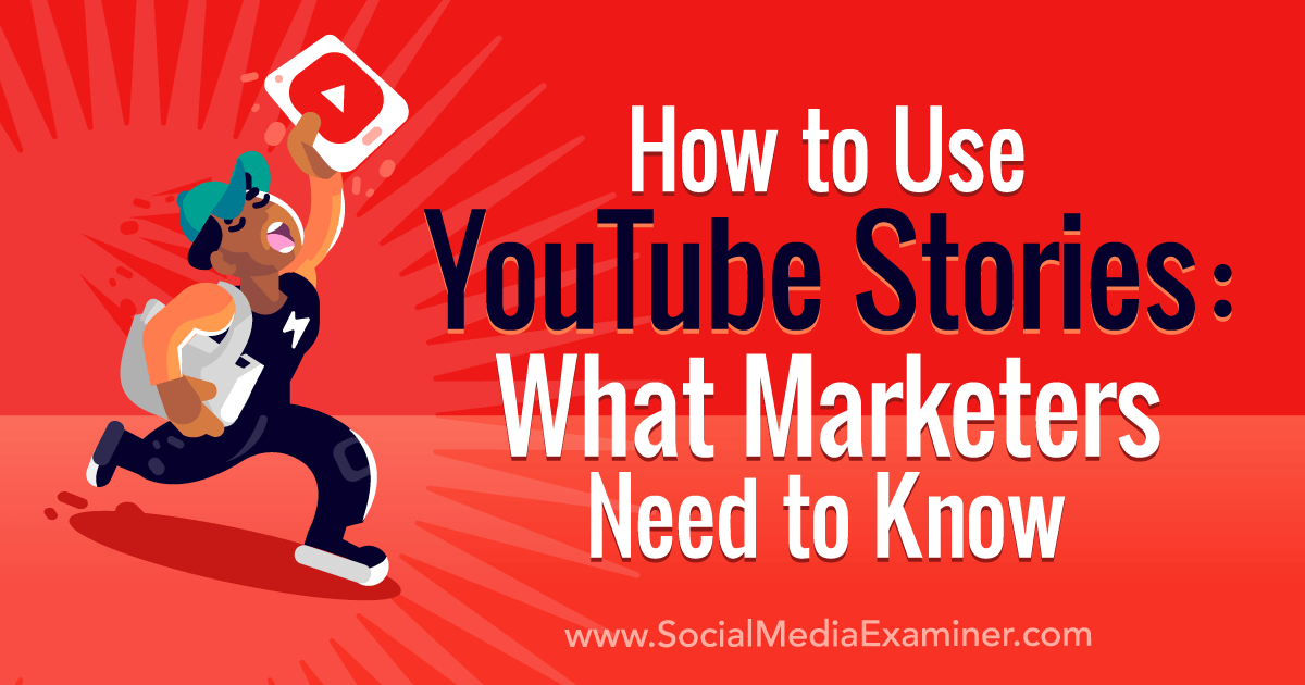 How to Use YouTube Stories: What Marketers Need to Know : Social Media  Examiner