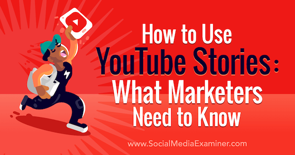 How to Use YouTube Stories: What Marketers Need to Know by Owen Hemsath on Social Media Examiner.