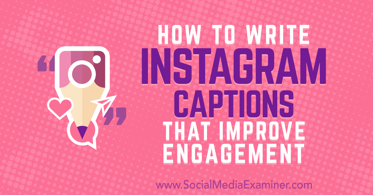how to write instagram captions that improve engagement social