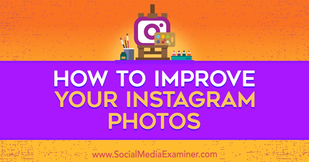 How to Improve Your Instagram Photos