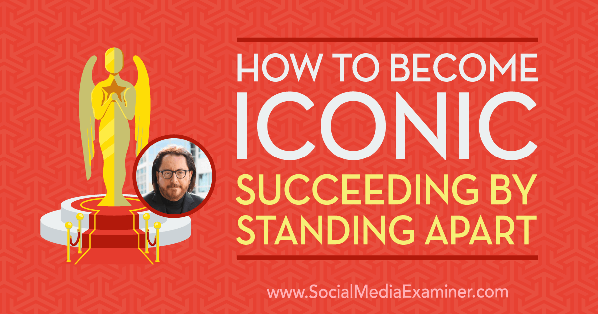 How to Become Iconic: Succeeding by Standing Apart