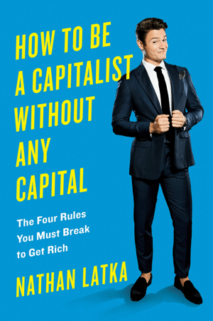 How to Be a Capitalist Without Any Capital.