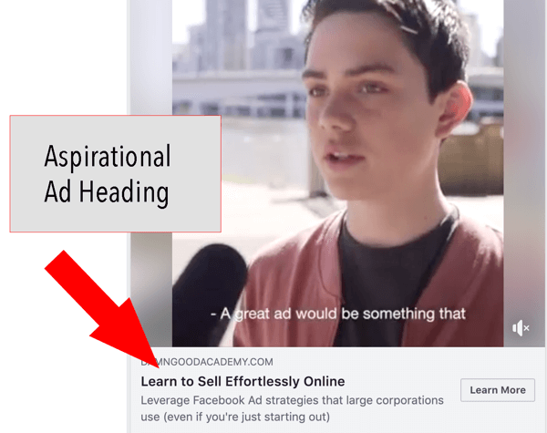 How to write and structure longer-form text-based Facebook sponsored posts, step 2, aspirational heading statement example by DamnGoodAcademy.com