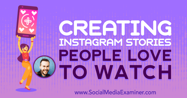 Creating Instagram Stories People Love to Watch featuring insights from Jesse Driftwood on the Social Media Marketing Podcast.