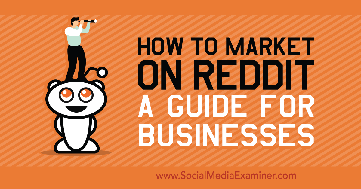 How to Market on Reddit: A Guide for Businesses : Social