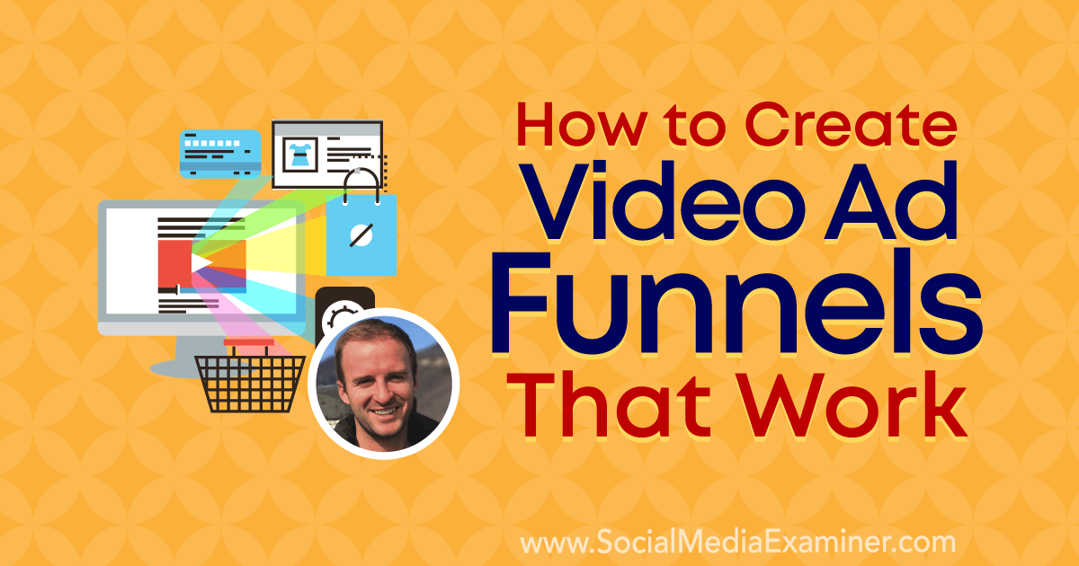 How to Create Video Ad Funnels That Work featuring insights from Travis Chambers on the Social Media Marketing Podcast.