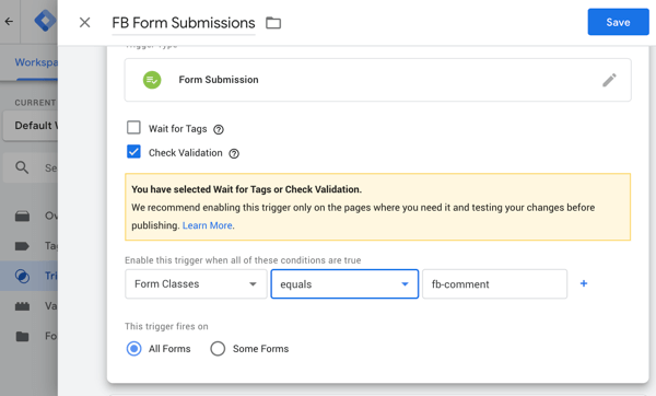 Use Google Tag Manager with Facebook, step 26, setting to enable the Check Validation box for the Facebook trigger