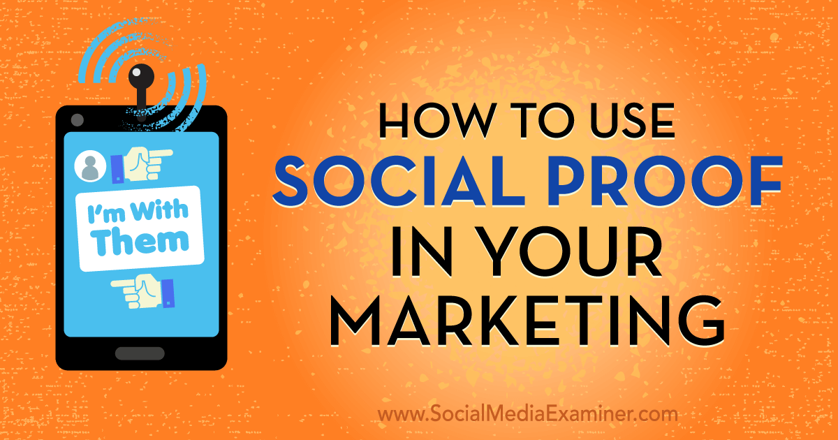 How to Use Social Proof in Your Marketing