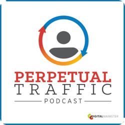Top marketing podcasts, Perpetural Traffic.