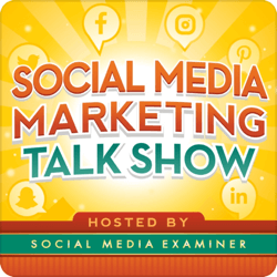 Top marketing podcasts, Social Media Marketing Talk Show.