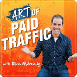 Top marketing podcasts, The Art of Paid Traffic.