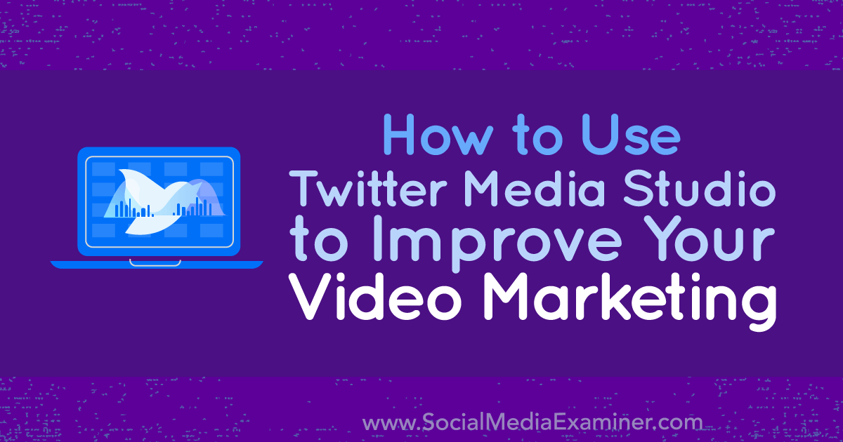 How to Use Twitter Media Studio to Improve Your Video Marketing by Dan Knowlton on Social Media Examiner.