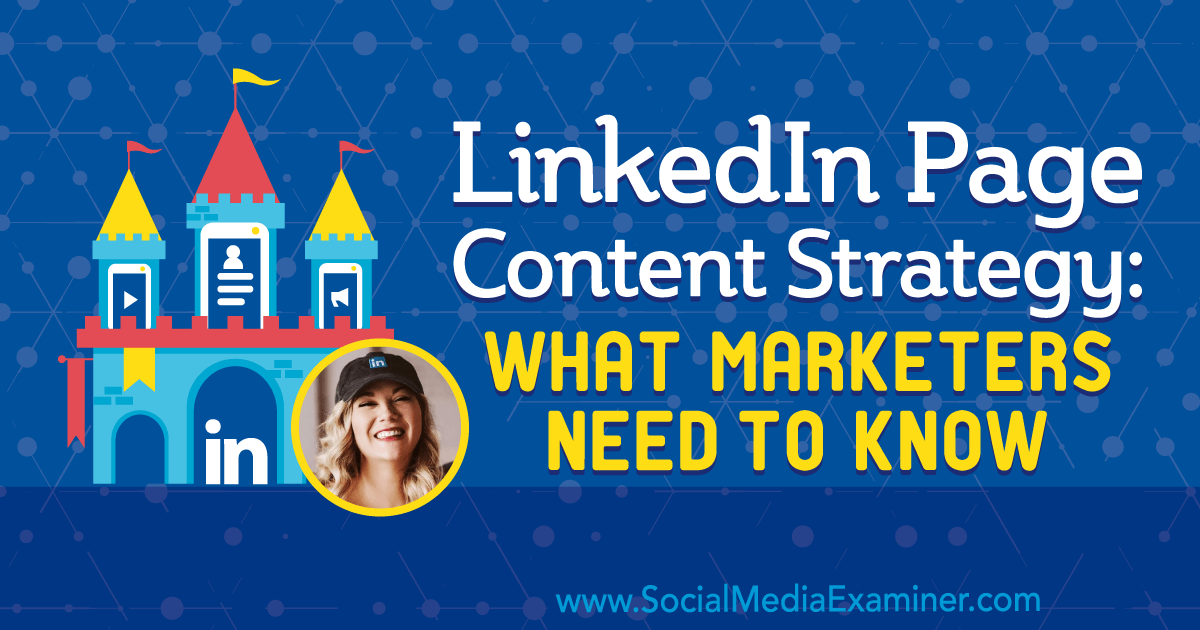 LinkedIn Page Content Strategy: What Marketers Need to Know
