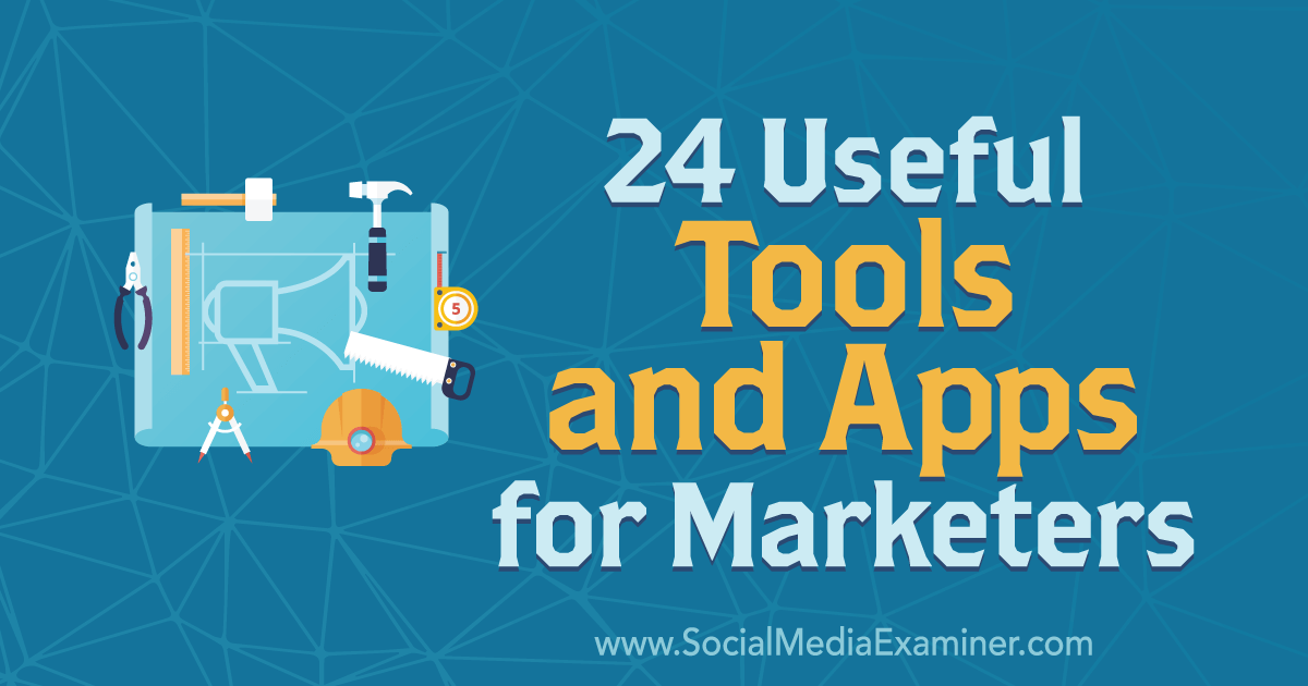 24 Useful Tools and Apps for Marketers by Erik Fisher on Social Media Examiner.