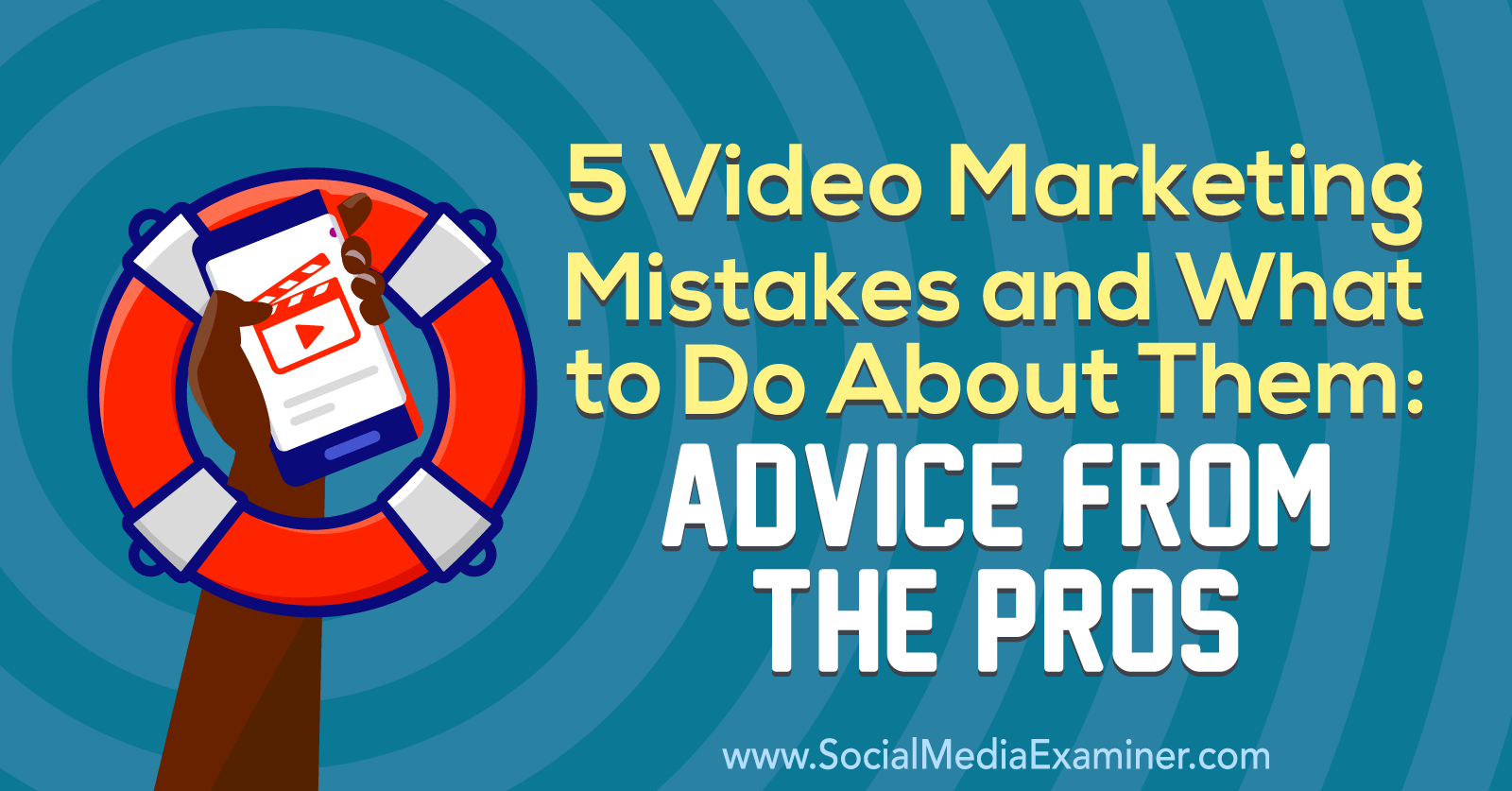 5 Video Marketing Mistakes and What to Do About Them: Advice From the Pros by Lisa D. Jenkins on Social Media Examiner.