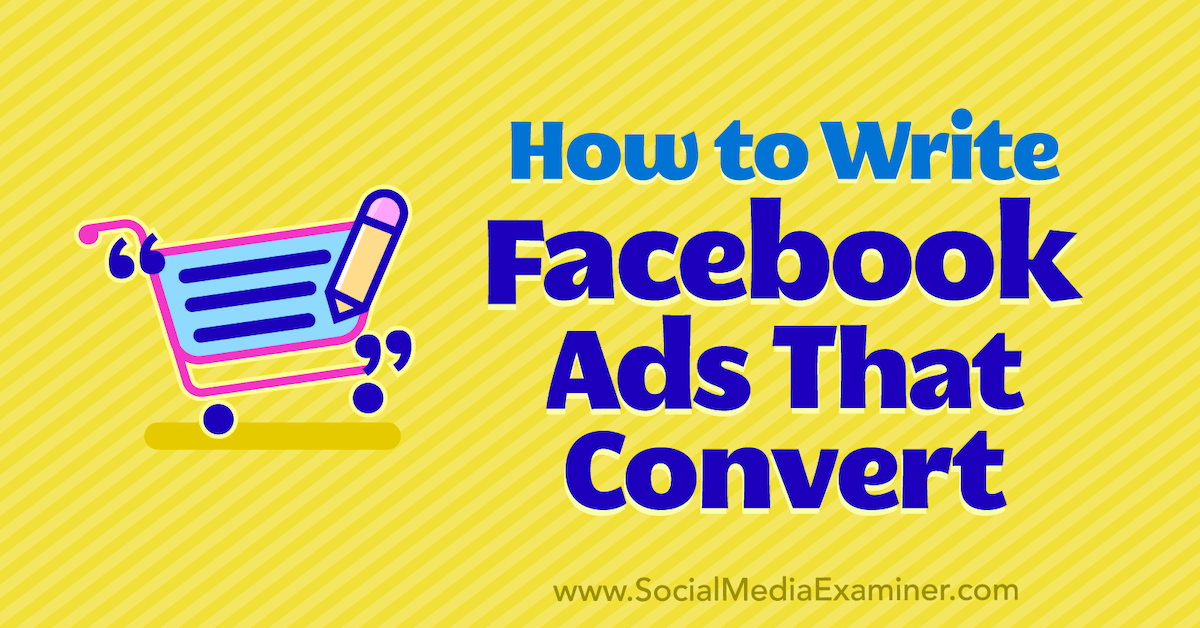 How to Write Facebook Ads That Convert
