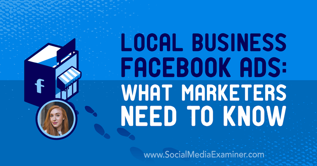 Local Business Facebook Ads: What Marketers Need to Know