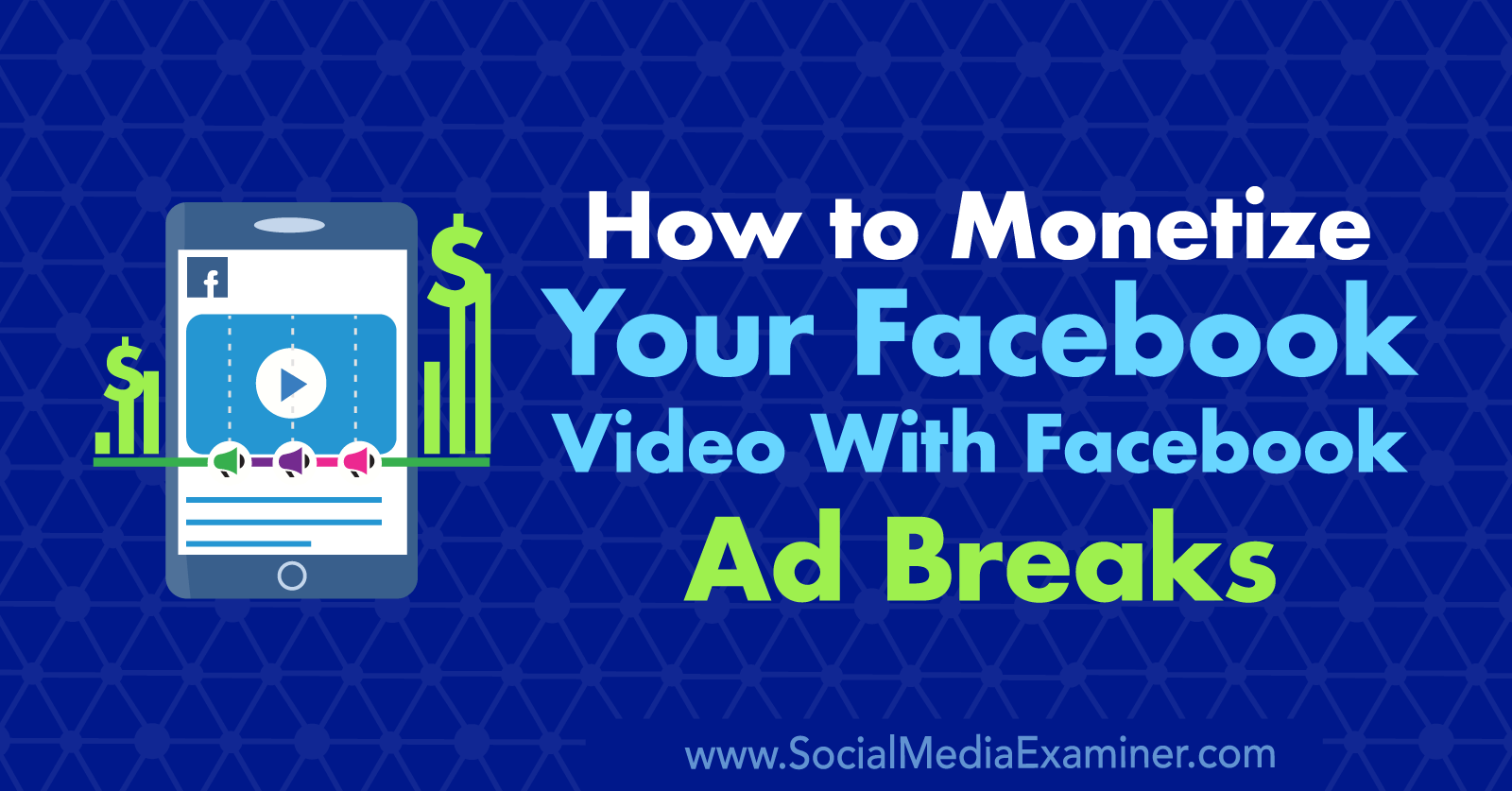 How to Monetize Your Facebook Video With Facebook Ad Breaks : Social Media  Examiner