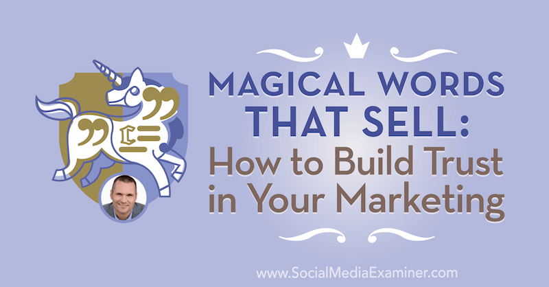 Magical Words That Sell: How to Build Trust in Your Marketing featuring insights from Marcus Sheridan on the Social Media Marketing Podcast.
