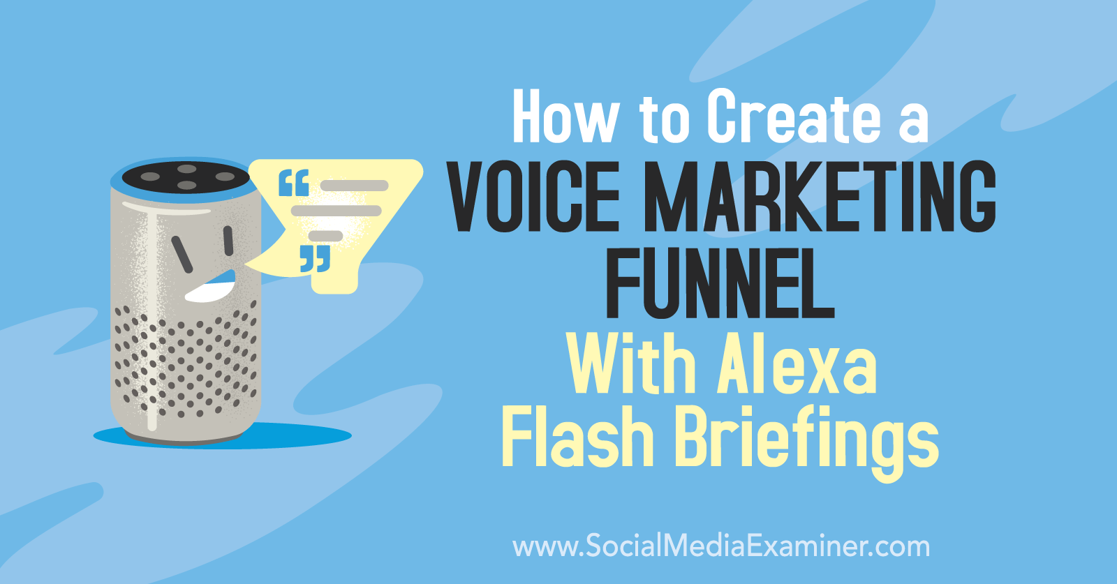 alexa-flash-briefings-voice-marketing-funnel-how-to-800@2x.png