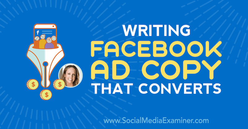 Writing Facebook Ad Copy That Converts featuring insights from Molly Pittman on the Social Media Marketing Podcast.