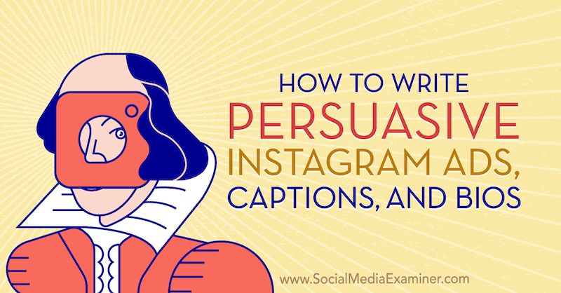 How to Write Persuasive Instagram Ads, Captions, and Bios by Carmine Mastropierro on Social Media Examiner.