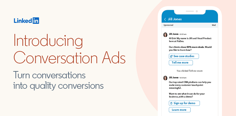 LinkedIn adds Conversation Ads, a new messaging ad format that helps B2B marketers engage prospects in more personal ways