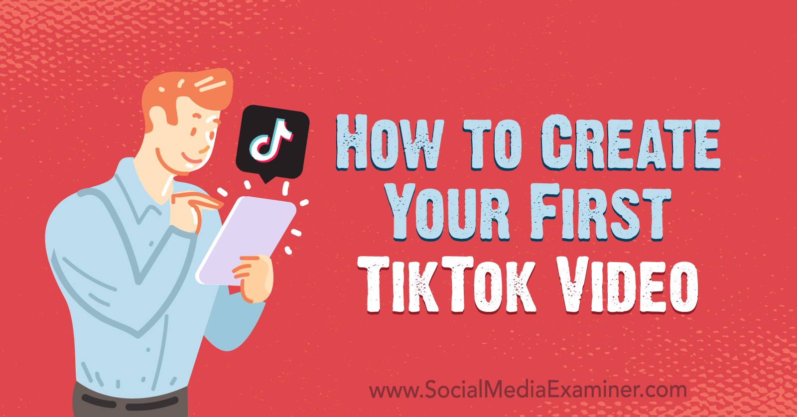 How To Create Your First Tiktok Video Social Media Examiner