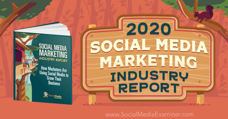 2020 Social Media Marketing Industry Report by Michael Stelzner on Social Media Examiner.