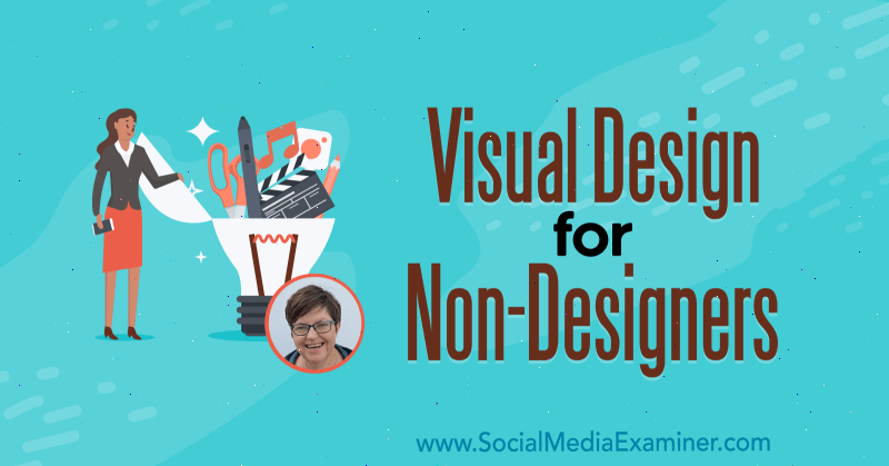 Visual Design for Non-Designers featuring insights from Donna Moritz on the Social Media Marketing Podcast.