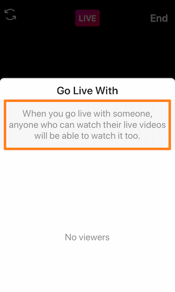 screenshot of Instagram Live showing the message, When you go live with someone, anyone who can watch their live videos will be able to watch it too.