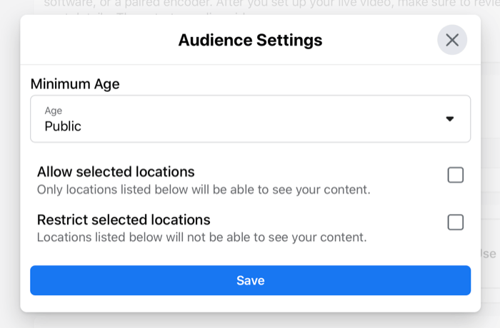 facebook live stream audience settings dialog box allowing for a minimum age to be set, and specific or restricted location settings